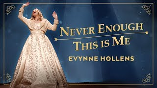 The Greatest Showman - Never Enough & This Is Me - Evynne Hollens