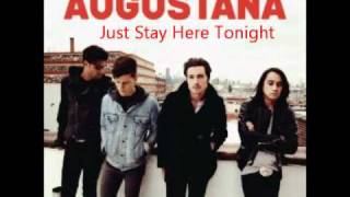 Watch Augustana Just Stay Here Tonight video