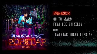PnB Rock - Go To Mars (Feat. Tee Grizzley) [Official Audio]
