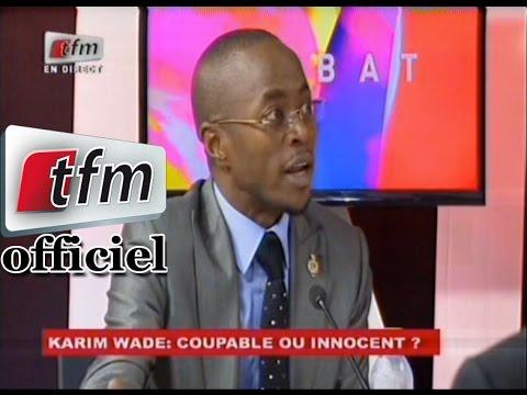 Débat présenté par  Mamadou Ibra Kane , Karim Wade; Coupable ou Innocent? Wolof