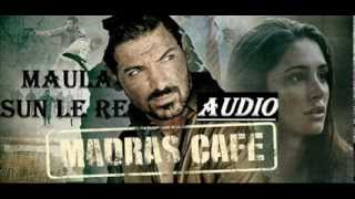 Maula Sun Le Re Full Song (Audio) Madras Cafe | John Abraham, Nargis Fakhri | Papon