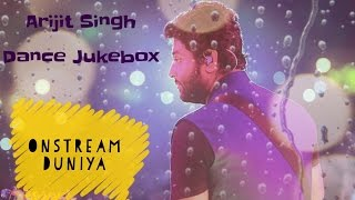 Arijit Singh Dance Mashup || Ultimate Party hits 2016 || Audio Jukebox || Onstream Arijit