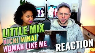 Little Mix - Woman Like Me (Ft. Nicki Minaj) | REACTION