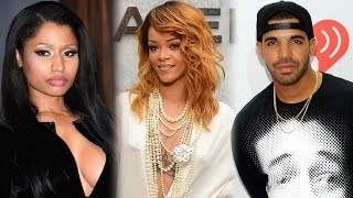 Rihanna Video - Rihanna New Songs With Drake & Nicki Minaj?