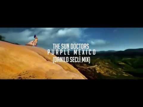 The Sun Doctors - Purple Mexico (Danilo Seclì Radio Edit)