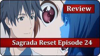 Underrated Masterpiece - Sagrada Reset Episode 24 Anime Review