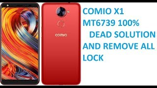 Comio X1 MT6739 Dead after flash 100% Solution and remove all lock