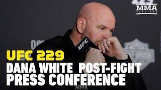 UFC 229: Dana White Post-Fight Press Conference - MMA Fighting