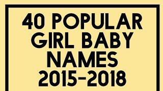 40 Popular Girl Baby Names 2015 - 2018