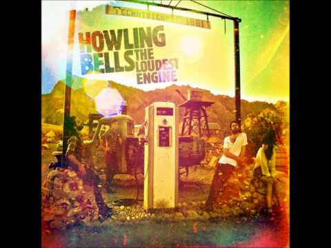 Howling Bells   The Loudest Engine