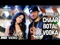 Chaar Botal Vodka Song Making Ragini MMS 2 | Yo Yo Honey Singh, Sunny Leone