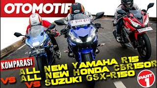Komparasi Sport 150cc All New Yamaha R15 vs All New Honda CBR150R vs Suzuki GSX-R150 (Part 1)