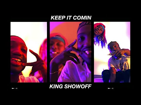 KING SHOWOFF - KEEP IT COMIN (OFFICIAL MUSIC VIDEO)