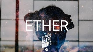 We Are All Astronauts - Ether (Original Version)