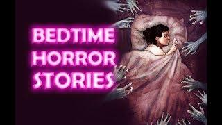 5 BEDTIME HORROR STORIES