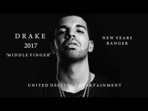 Drake - Middle Finger *New 2017 Banger*