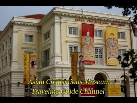 Asian Civilisations Museum - Visit Singapore - Travel to Singapore - Famous place in Singapore