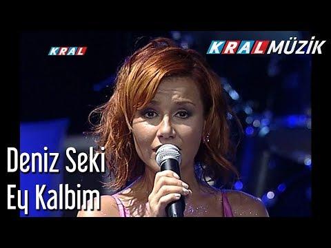 Ey Kalbim - Deniz Seki