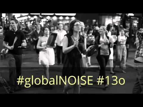 Global Noise for Real Democracy! #globalNOISE #13o