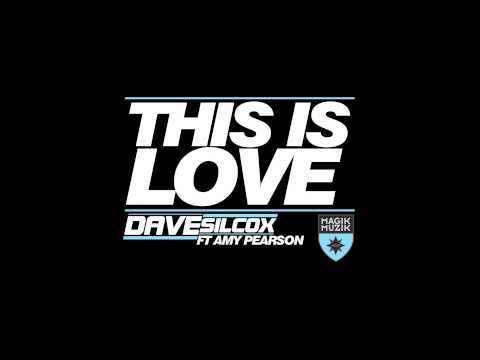 Dave Silcox feat Amy Pearson - This Is Love