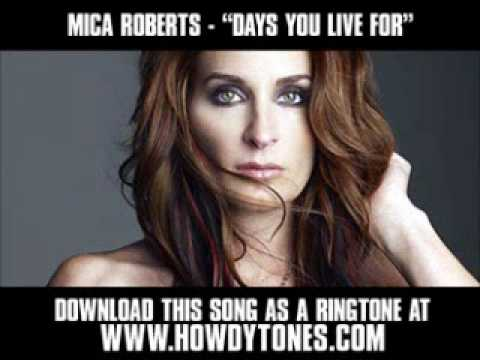 Mica Roberts - Days You Live For [ New Video + Download ]