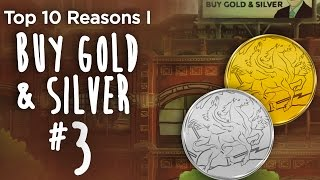 Top 10 Reasons I Buy Gold & Silver (#3) - Busting The Biggest Gold Myth Of All