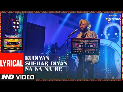 Kudiyaan Shehar Diyaan/Na Na Na Re (Lyrical Video) | T-Series Mixtape Punjabi | Daler Mehndi