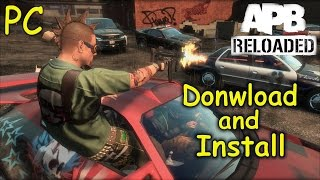 How to Download and Install APB Reloaded - Free2Play [PC]