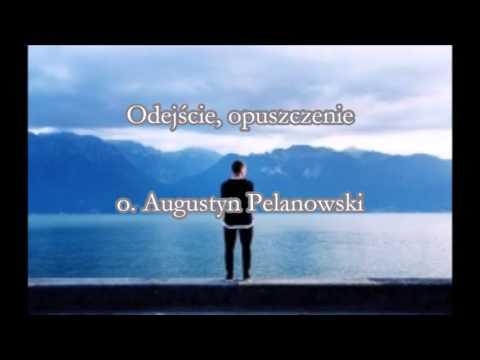 odejście, opuszczenie o. augustyn pelanowski (audio