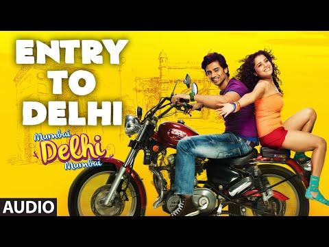 'entry To Delhi' Full Audio Song | Mumbai Delhi Mumbai | Amandeep Singh Jolly | Sawan Dutta video