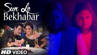 """Sun Le Bekhabar"" Full Song | JD | Feat. Shataf Figar, Priyanka Sarkar, Dimple"
