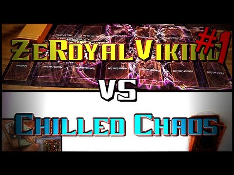 Yugioh Skype Duel: ChilledChaos Vs ZeRoyalviking (Part 1)