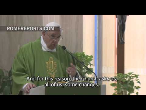 "Pope Francis at Santa Marta: ""The Church asks us to change"""