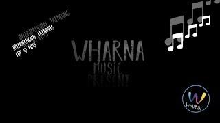 WHARNA MUSIC : International Trending Top 10 Hits