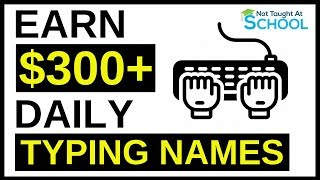 Earn $300 By Typing Names Online  🔥 Available Worldwide 🔥