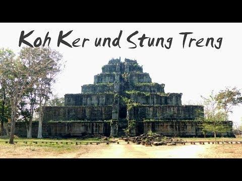 Kambodscha: Koh Ker und Stung Treng - Vlog #46