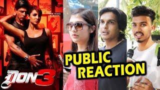 Don 3 | Shahrukh Khan And Priyanka Chopra | Public Reaction