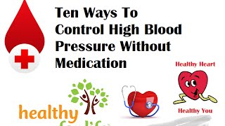 Ten Ways To Control High Blood Pressure Without Medication
