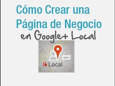 Cómo Crear una Pagina de Negocio en Google+ Local