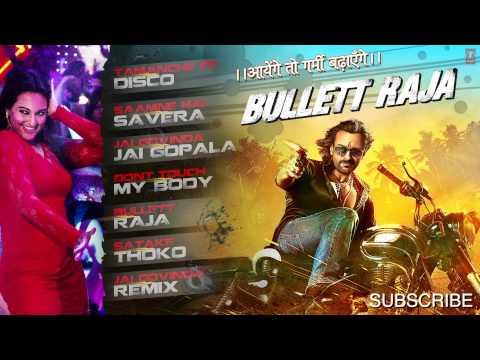 Bullett Raja Full Songs Jukebox   Saif Ali Khan, Sonakshi Sinha
