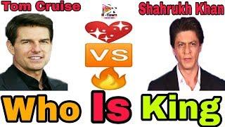 Shahrukh Khan 🆚 Tom Cruise Who is World Biggest Superstar ?