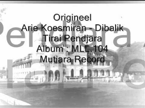 Origineel Arie Koesmiran - Dibalik Tirai Pendjara video