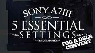 5 essential settings for your a7iii