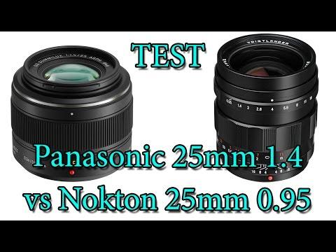 panasonic 25mm f1.4 VS nokton 25mm f0.95 (test)