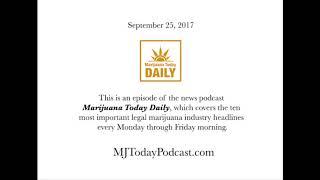 Monday, September 25, 2017 Headlines | Marijuana Today Daily News