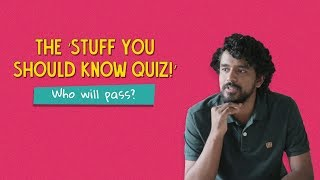 The 'Stuff You Should Know' Quiz: Who Will Pass? Ft. Arushi & Tenzing