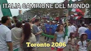 Italia campione del mondo 2006 - Celebrations in Toronto