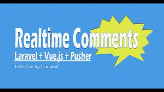 Tutorial Realtime Comments Laravel + Vuejs dan Pusher (05)
