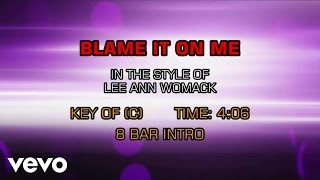 Watch Lee Ann Womack Blame It On Me video