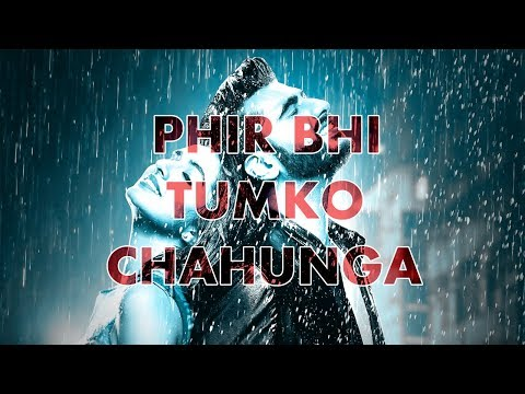PHIR BHI TUMKO CHAHUNGA | HALF GIRLFRIEND | EMOTIONAL TRANCE | ARIJIT | MITHOON
